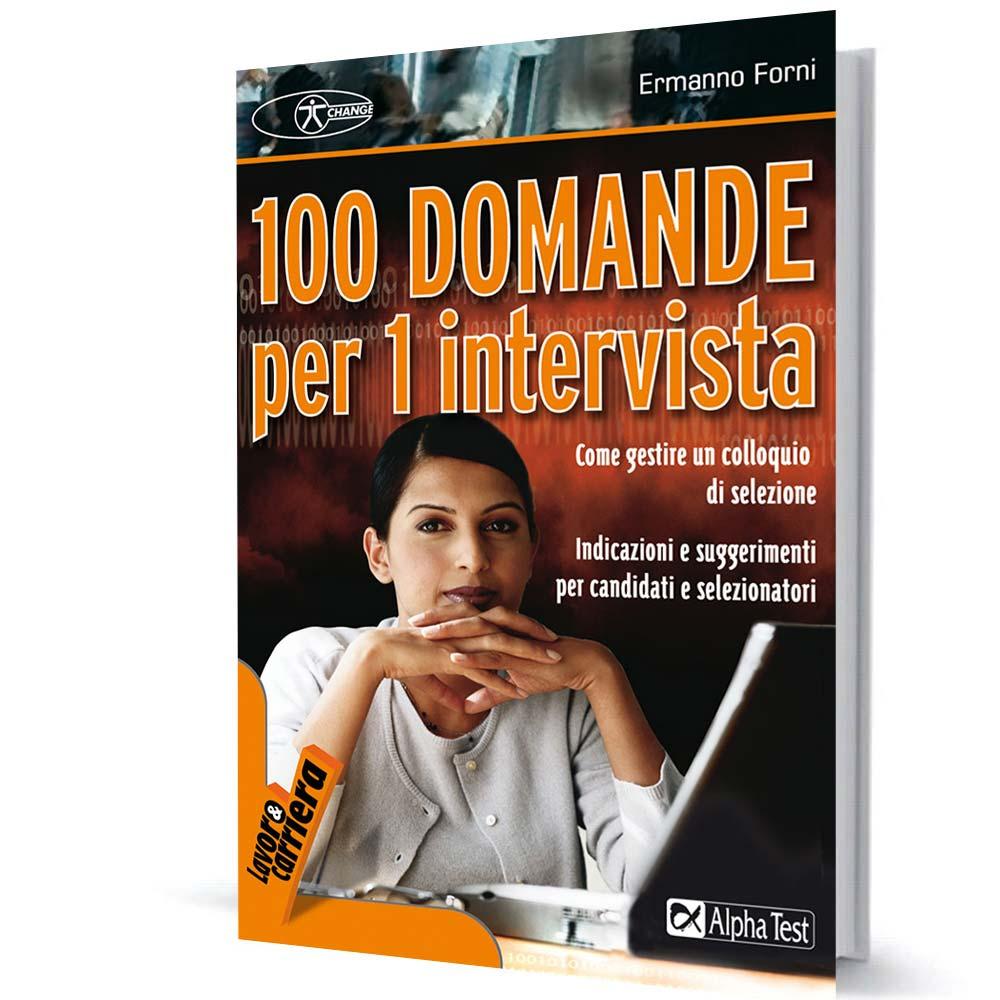 100 domande per un intervista change project for Intervista domande